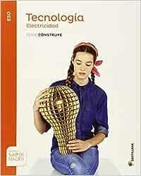 TECNOLOGIA ESO ELECTRICIDAD SERIE CONSTRUYE SABER HACER - 9788468028262