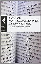 Gli ebrei e le parole. Alle radici dell'identità ebraica