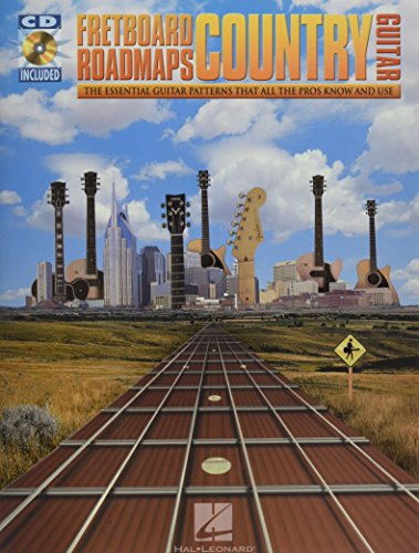 Fretboard Roadmaps - Country Guitar: The Essential Guitar Patterns That All the Pros Know and Use