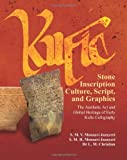 Kufic Stone Inscription Culture, Script, and Graphics, S. M. V. Mousavi Jazayeri, 1492336726