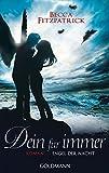 """Dein für immer: Engel der Nacht 4 - Roman (Die """"Engel der Nacht""""-Serie, Band 4)"""