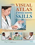 img - for LWW's Visual Atlas of Medical Assisting Skills book / textbook / text book