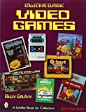 Collecting Classic Video Games (Schiffer Book for Collectors)