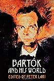 Bartok and His World