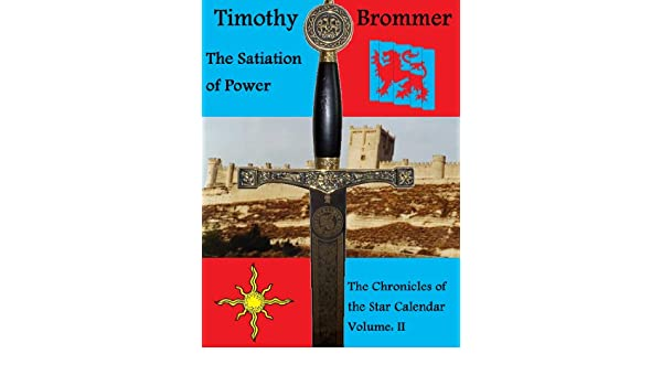 The Satiation of Power (The Chronicles of the Star Calendar Volume: II Book 2)