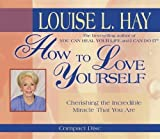How to Love Yourself by Louise Hay (2005-06-15)