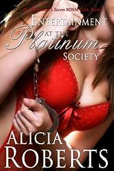 Entertainment at the Platinum Society: The Billionaire's Secret BDSM Club