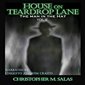 House on Teardrop Lane: The Man in the Hat, Book 2 | Christopher M. Salas
