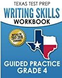 TEXAS TEST PREP Writing Skills Workbook Guided Practice Grade 4: Full Coverage of the TEKS Writing Standards