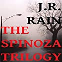 The Spinoza Trilogy: Spinoza, Books 1 to 3 Audiobook by J.R. Rain Narrated by Justin Fraction