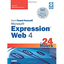 Sams Teach Yourself Microsoft Expression Web 4 in 24 Hours: Updated for Service Pack 2 - HTML5, CSS 3, JQuery (2nd Edition)