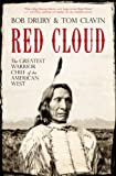 Red Cloud: The Greatest Warrior Chief of the West