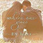 Where One Goes | B. N. Toler