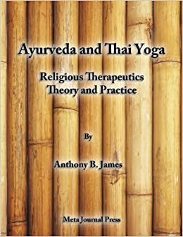 Ayurveda and Thai Yoga Religious Therapeutics Theory and ...