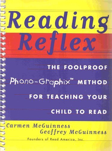 Reading Reflex- The Foolproof Phono-Graphic Methos For Teaching Your Child To Read