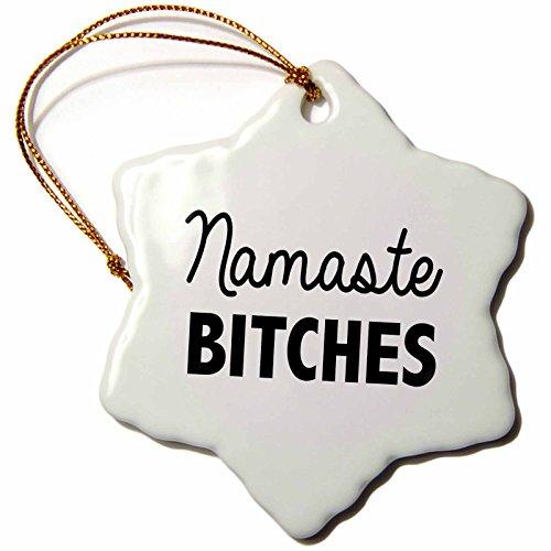 3dRose Namaste Bitches Snowflake Ornament, 3