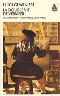 La double vie de Vermeer : roman, Guarnieri, Luigi