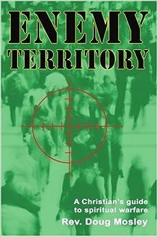 Book Enemy Territory: A Christian's guide to spiritual warfare