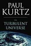 The Turbulent Universe, Paul Kurtz, 1616147350