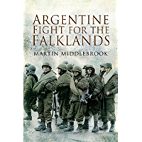 Argentine Fight for the Falklands (Pen and Sword Military Classics Book 21)