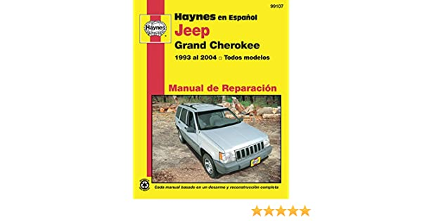Jeep Grand Cherokee 1993-2004 (Spanish) Repair Manual (Haynes en Espanol Manual de Reparacion): Haynes: 9781620920169: Amazon.com: Books