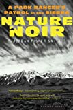 Nature Noir: A Park Ranger's Patrol in the Sierra by Jordan Fisher Smith front cover