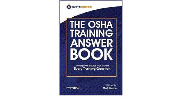 The osha training answer book 2nd edition mark moran 9780977221424 the osha training answer book 2nd edition mark moran 9780977221424 amazon books fandeluxe Choice Image