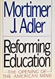 Reforming Education, Mortimer J. Adler, 0025005510