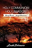 Holy Communion! Holy Invasion!, Linda Schreurs, 1624195490