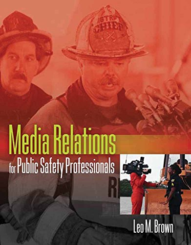 Media Relations for Public Safety Professionals