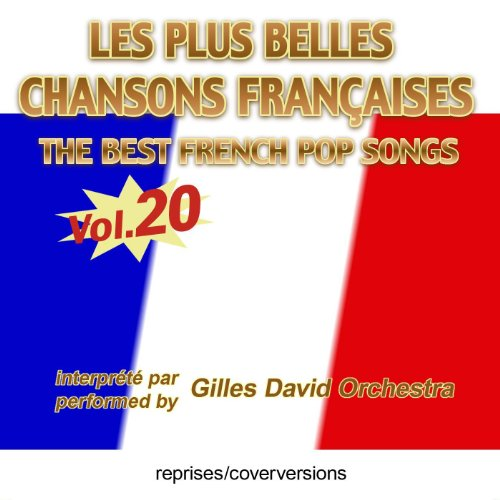 Die besten französischen Songs - Les plus belles chansons françaises - The Best French Pop Songs - Vol. 20