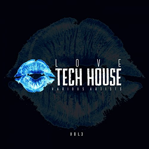 Love Tech House, Vol. 3 - Love Tech Music House
