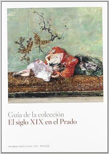 El siglo XIX en el Prado. Guía de las colecciones: Amazon.es ...