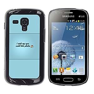 GIFT CHOICE / SmartPhone Carcasa Teléfono móvil Funda de protección Duro Caso Case para Samsung Galaxy S Duos S7562 /Eyes Could Take Photos/