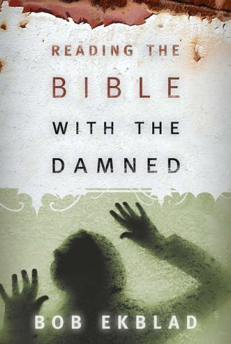 Reading the Bible with the Damned (Interpretation Bible Studies) by Ekblad, Bob (2005)