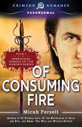 Of Consuming Fire (Operation: Middle of the Garden Book 3)