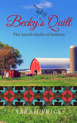 Becky's Quilt (The Amish Quilts of Indiana Book 2) ()