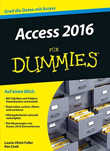 Access 2016 für Dummies Taschenbuch – 3. Februar 2016 Laurie Fuller Ken Cook Reinhard Engel Access 2016 für Dummies
