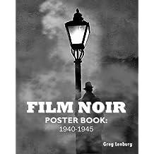 Film Noir Poster Book: 1940-1945