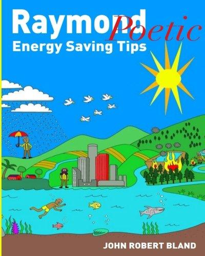 - Raymond Poetic Energy Saving Tips