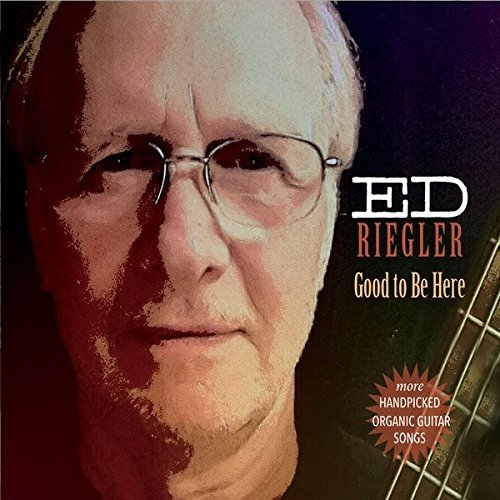 Good To Be Here -  Ed Riegler, Audio CD