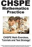 Chspe Mathematics Practice!: Chspe Math Exercises, Tutorials and Test Strategy!