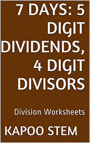 7 Division Worksheets with 5-Digit Dividends, 4-Digit Divisors: Math Practice Workbook (7 Days Math Division Series 14) (English Edition)