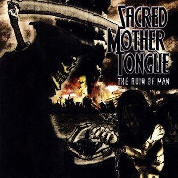 Ruin of Man (Sacred Mother Tongue The Ruin Of Man)