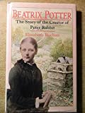 Beatrix Potter: The Story of the Creator of Peter Rabbit
