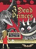 Image of 3 Dead Princes: An Anarchist Fairy Tale