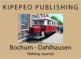 Bochum - Dahlhausen: Railway Journal (Volume 23)
