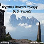 Cognitive Behavior Therapy: Do It Yourself | Jeffrey Dale Jeschke