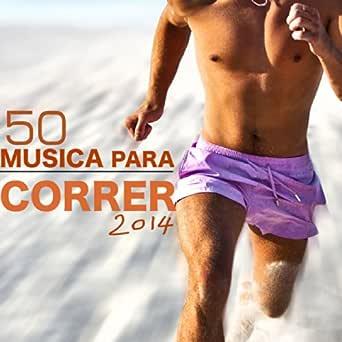 50 Musica para Correr 2014 - Las Mejores Canciones para Correr del ...