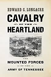 Cavalry of the Heartland: The Mounted Forces of the Army of Tennessee